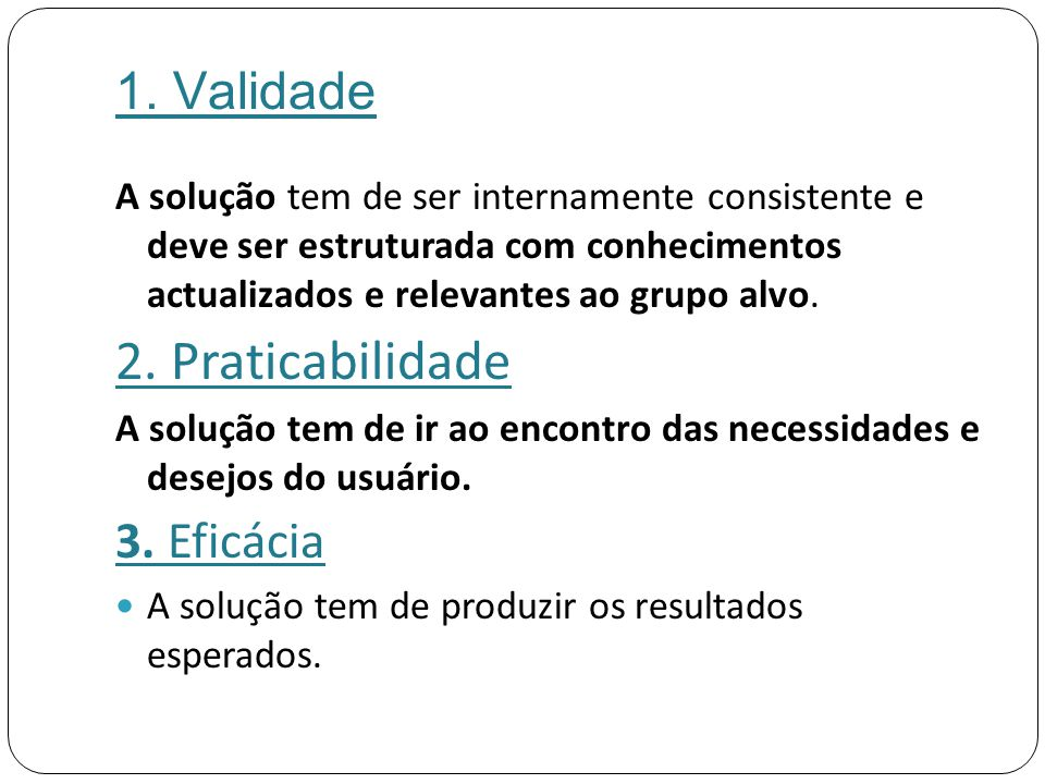 2. Praticabilidade 1. Validade 3. Eficácia