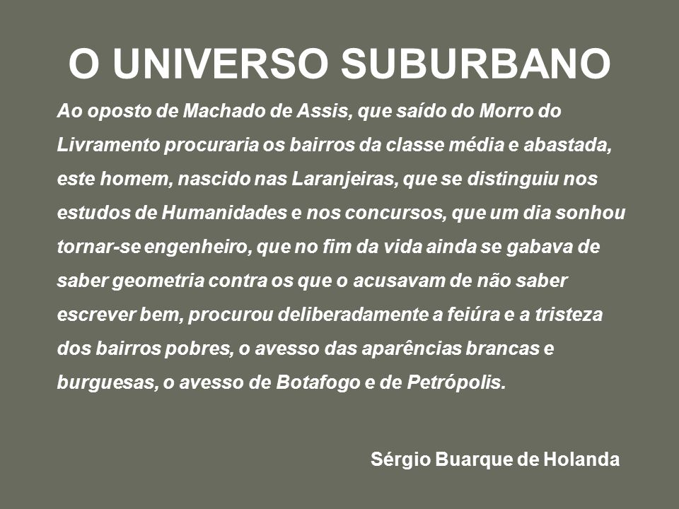 O UNIVERSO SUBURBANO Sérgio Buarque de Holanda