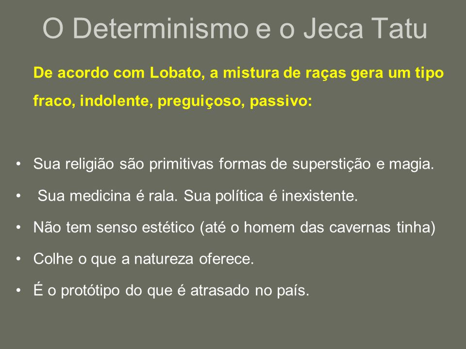 O Determinismo e o Jeca Tatu