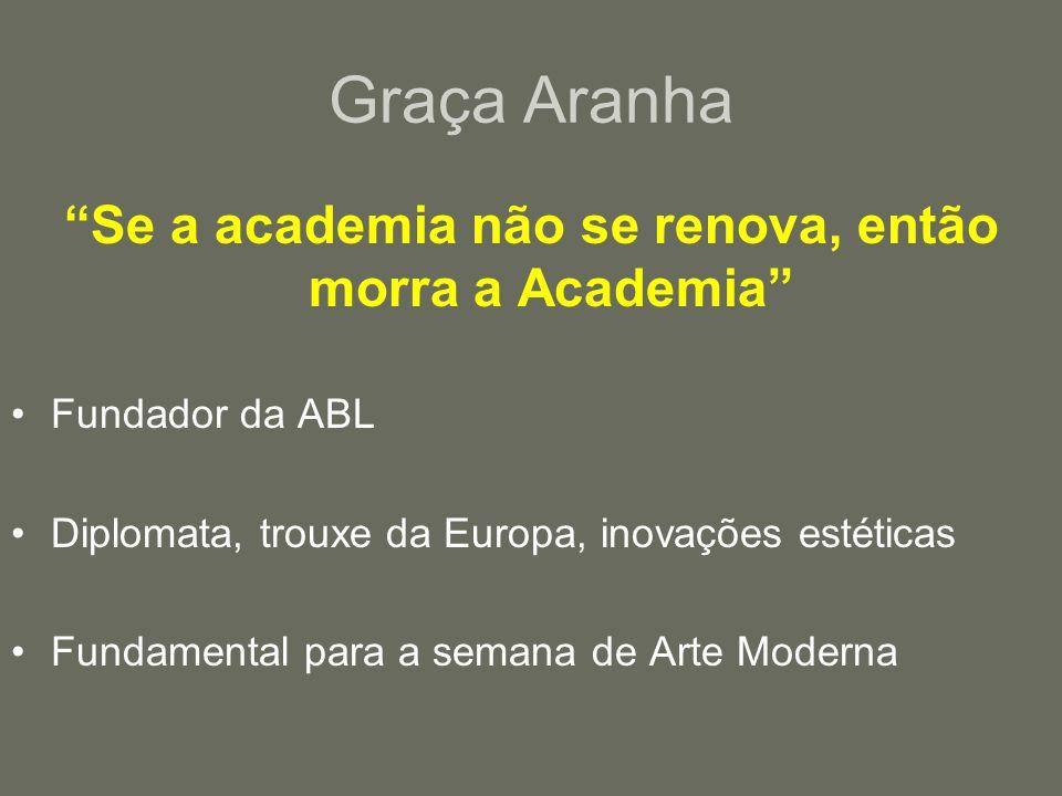 Se a academia não se renova, então morra a Academia