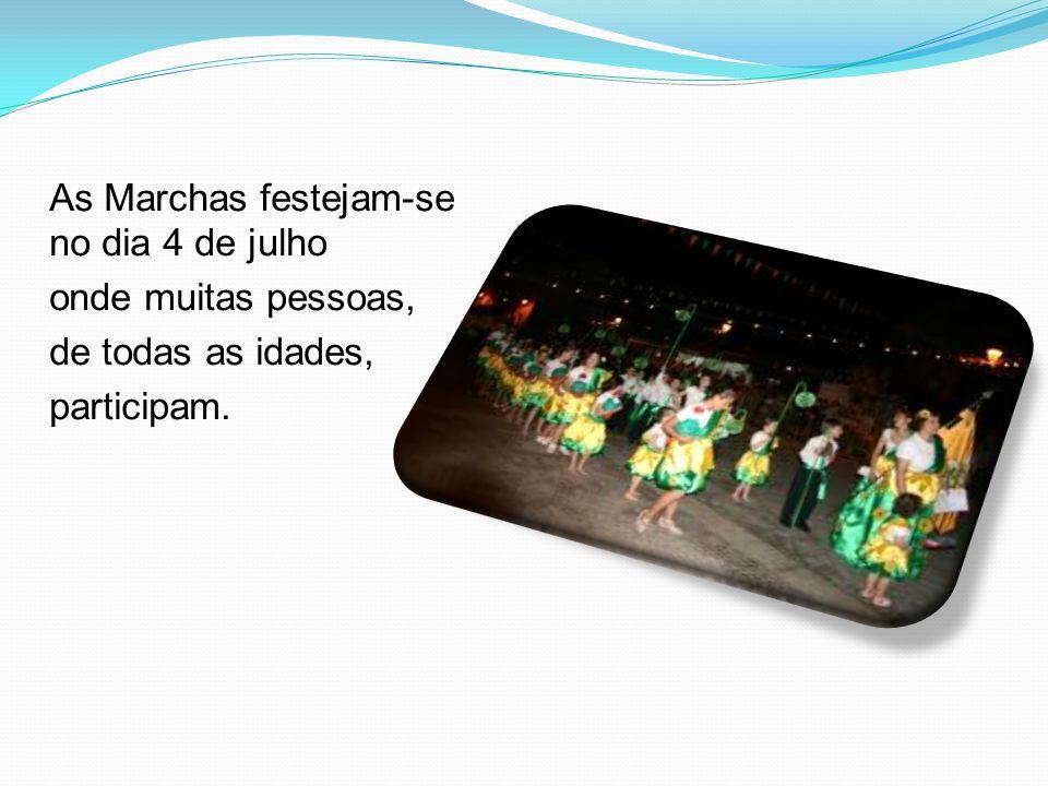 As Marchas festejam-se no dia 4 de julho