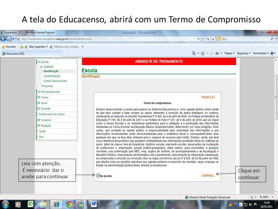 A tela do Educacenso, abrirá com um Termo de Compromisso