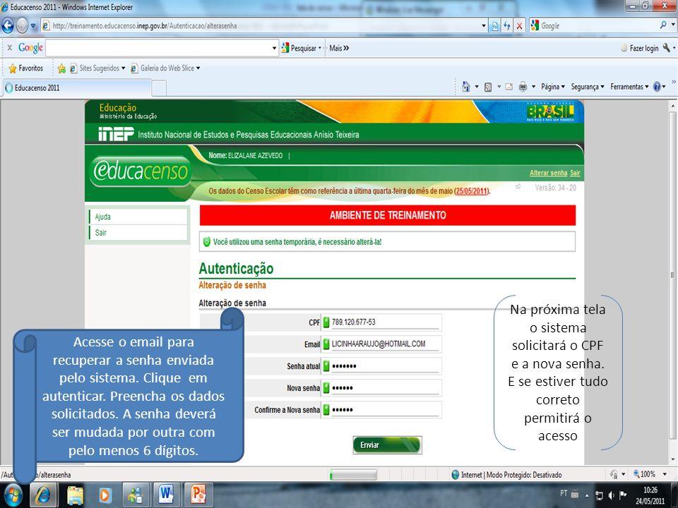 Na próxima tela o sistema solicitará o CPF e a nova senha