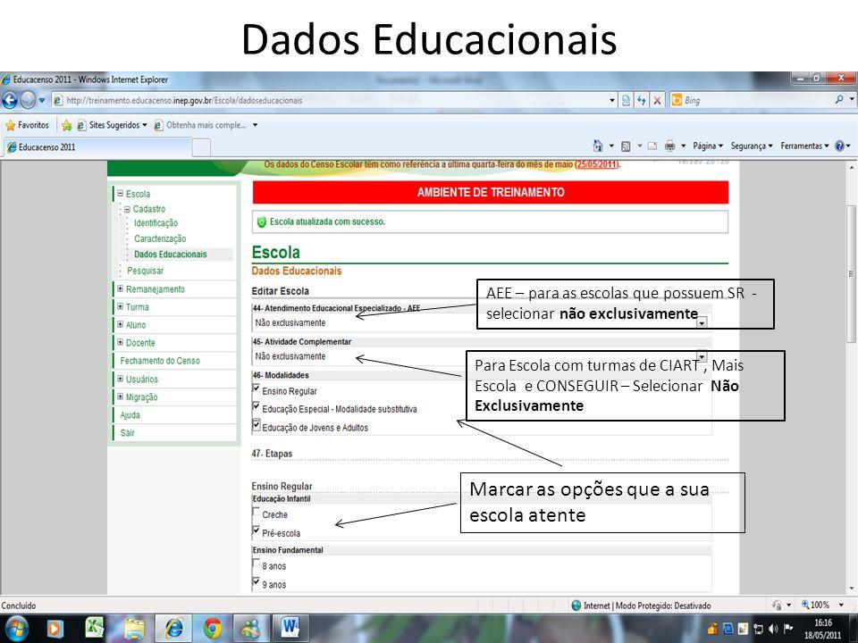 Dados Educacionais Marcar as opções que a sua escola atente