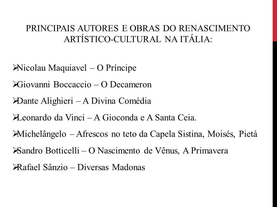 PRINCIPAIS AUTORES E OBRAS DO RENASCIMENTO ARTÍSTICO-CULTURAL NA ITÁLIA: