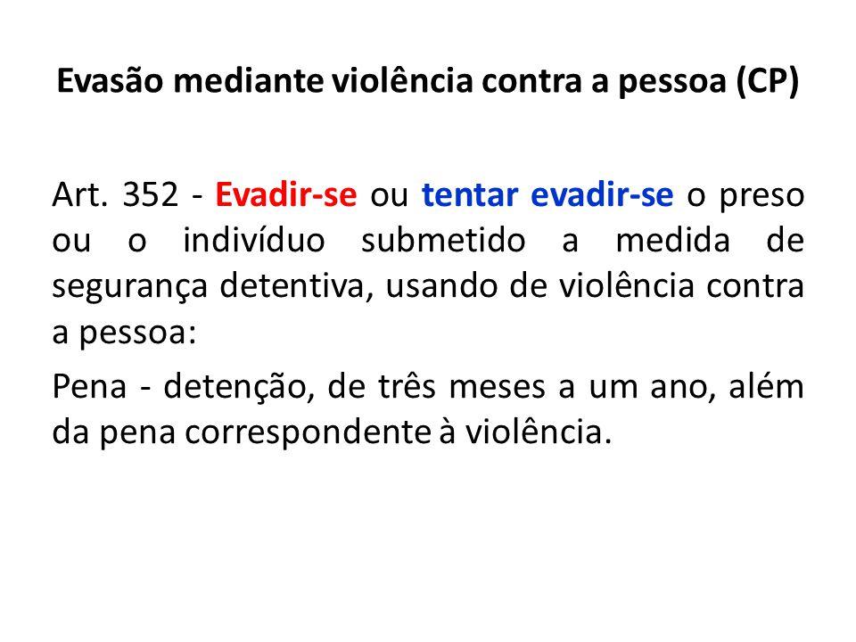 Evasão mediante violência contra a pessoa (CP)