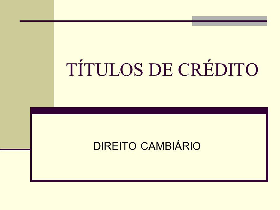 TÍTULOS DE CRÉDITO DIREITO CAMBIÁRIO