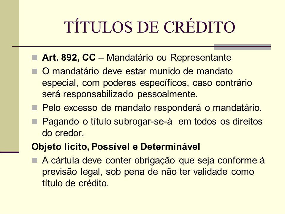 TÍTULOS DE CRÉDITO Art. 892, CC – Mandatário ou Representante