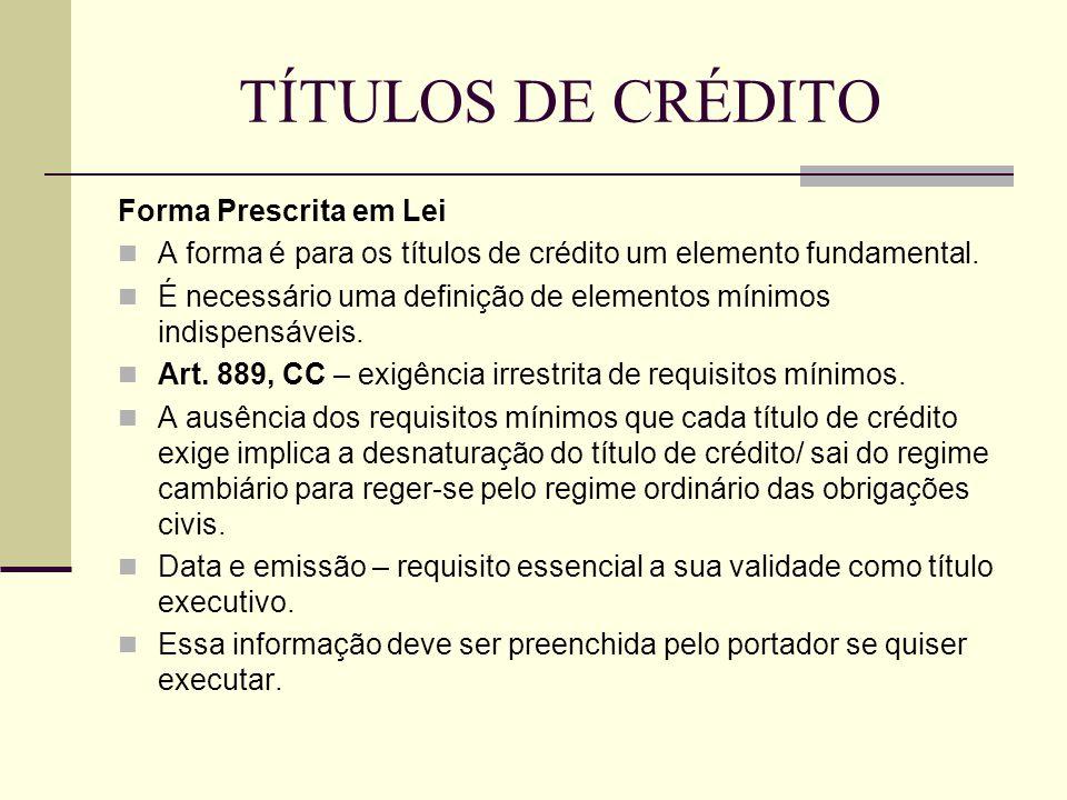 TÍTULOS DE CRÉDITO Forma Prescrita em Lei