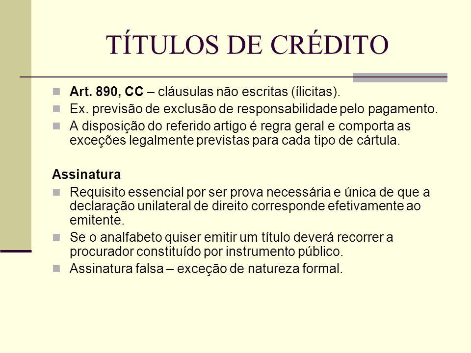 TÍTULOS DE CRÉDITO Art. 890, CC – cláusulas não escritas (ílicitas).