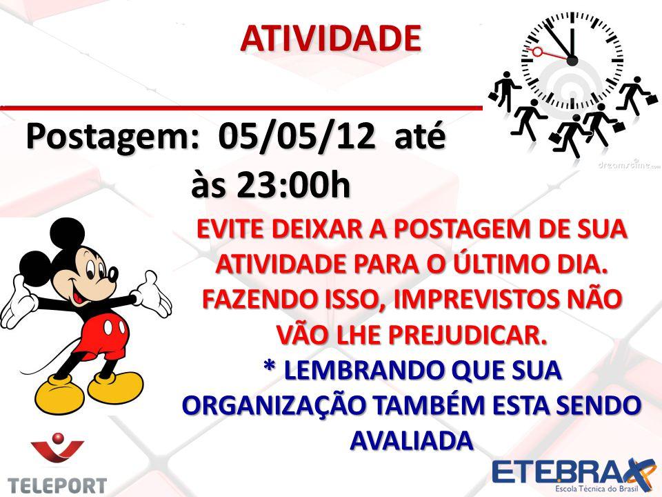 ATIVIDADE Postagem: 05/05/12 até às 23:00h