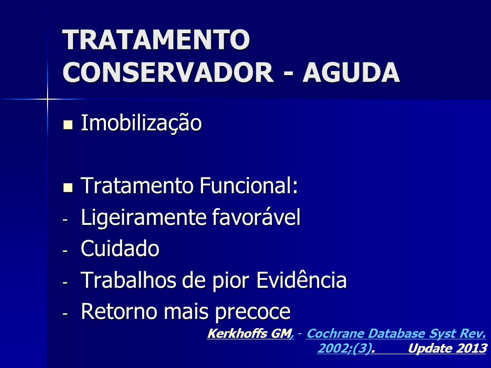 TRATAMENTO CONSERVADOR - AGUDA