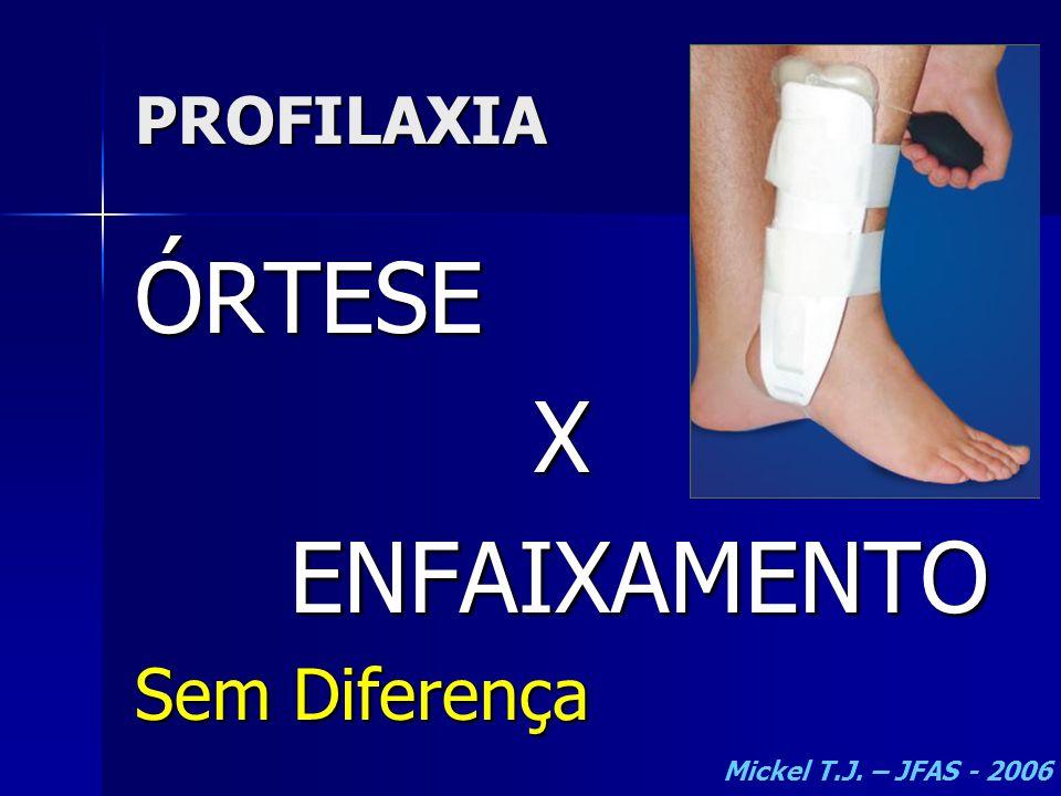 ÓRTESE X ENFAIXAMENTO Sem Diferença PROFILAXIA