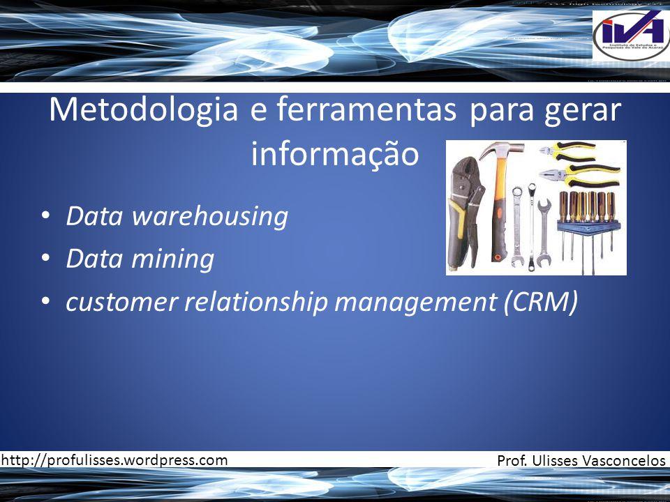 Metodologia e ferramentas para gerar informação