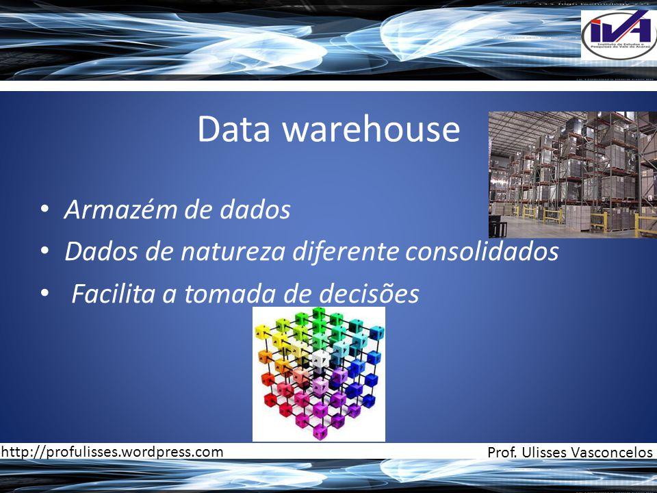 Data warehouse Armazém de dados