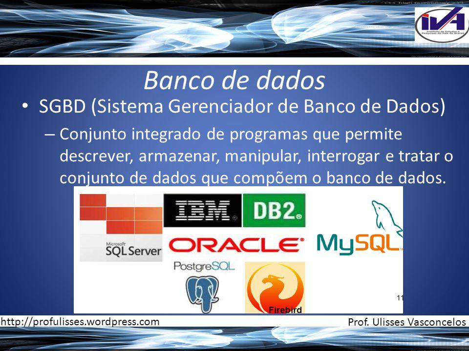 Banco de dados SGBD (Sistema Gerenciador de Banco de Dados)