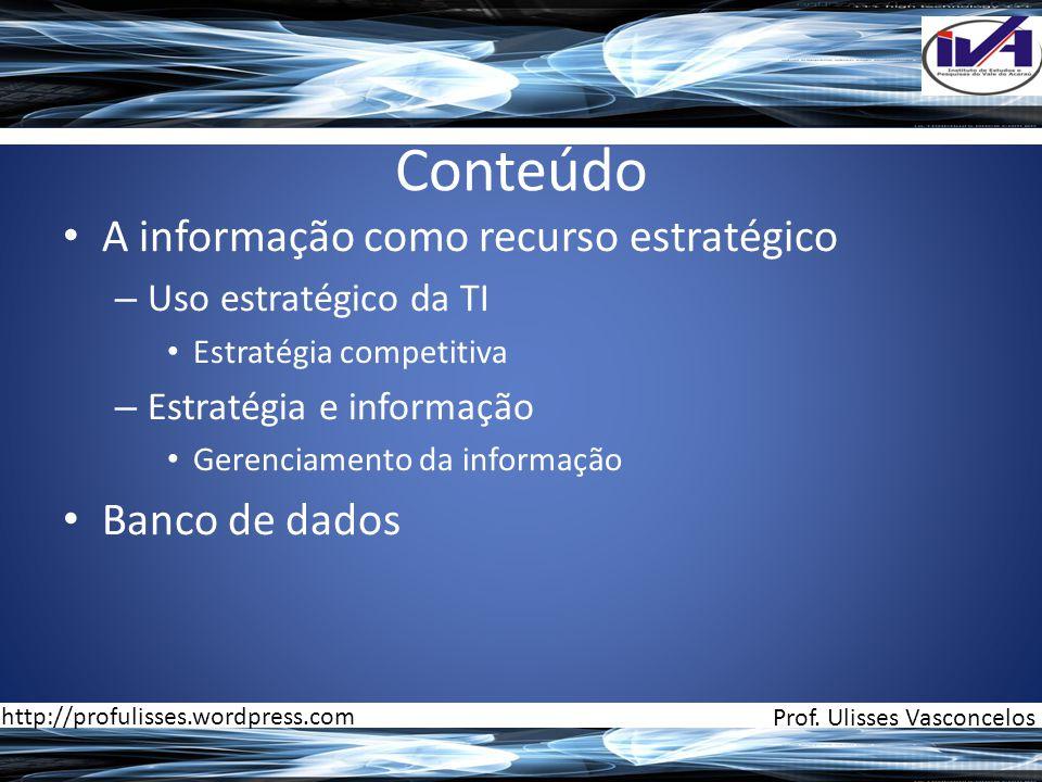Conteúdo A informação como recurso estratégico Banco de dados