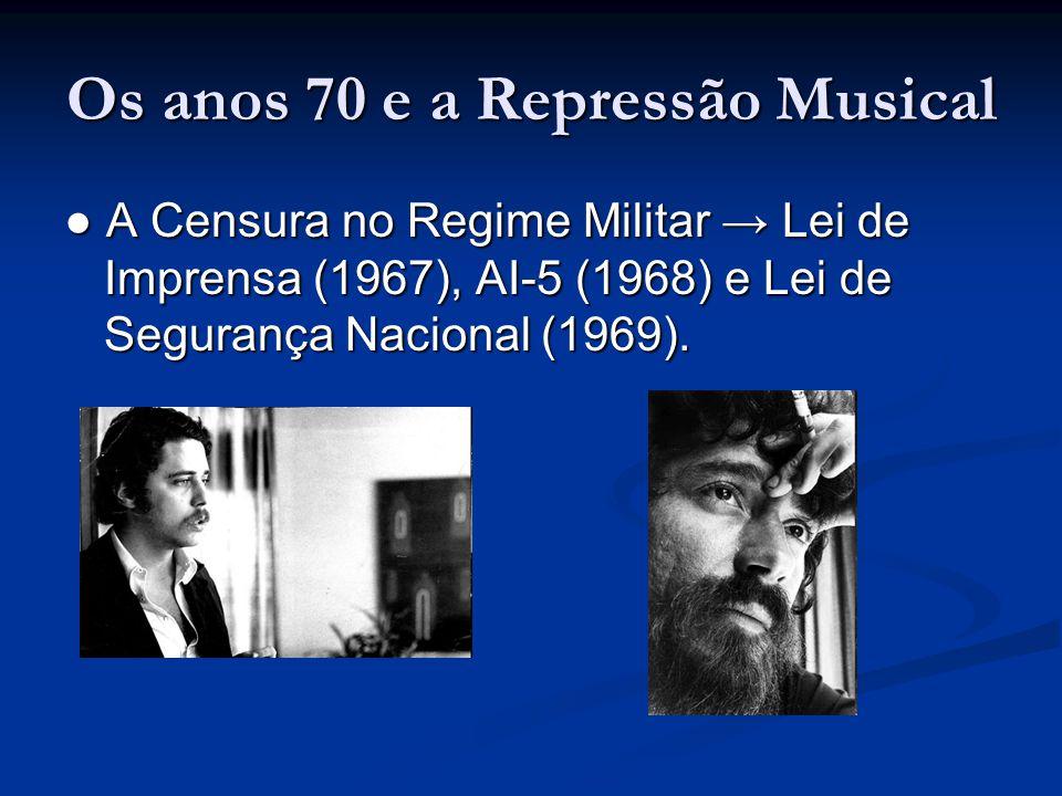 Os anos 70 e a Repressão Musical