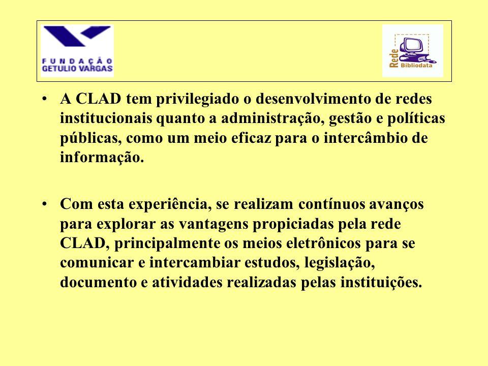 A CLAD tem privilegiado o desenvolvimento de redes institucionais quanto a administração, gestão e políticas públicas, como um meio eficaz para o intercâmbio de informação.