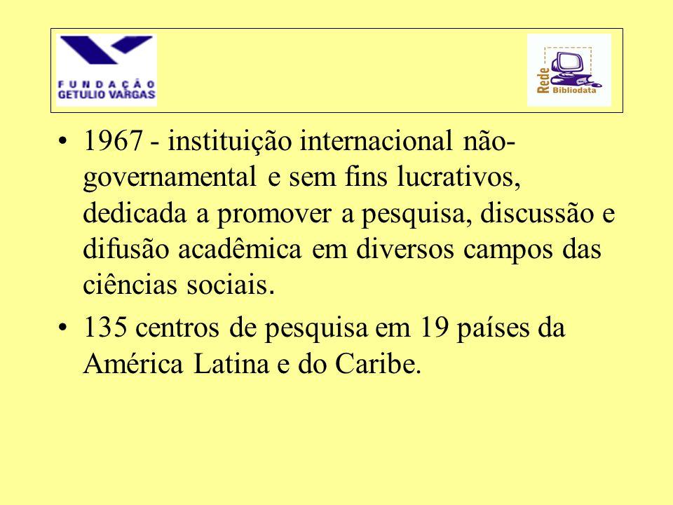 1967 - instituição internacional não-governamental e sem fins lucrativos, dedicada a promover a pesquisa, discussão e difusão acadêmica em diversos campos das ciências sociais.