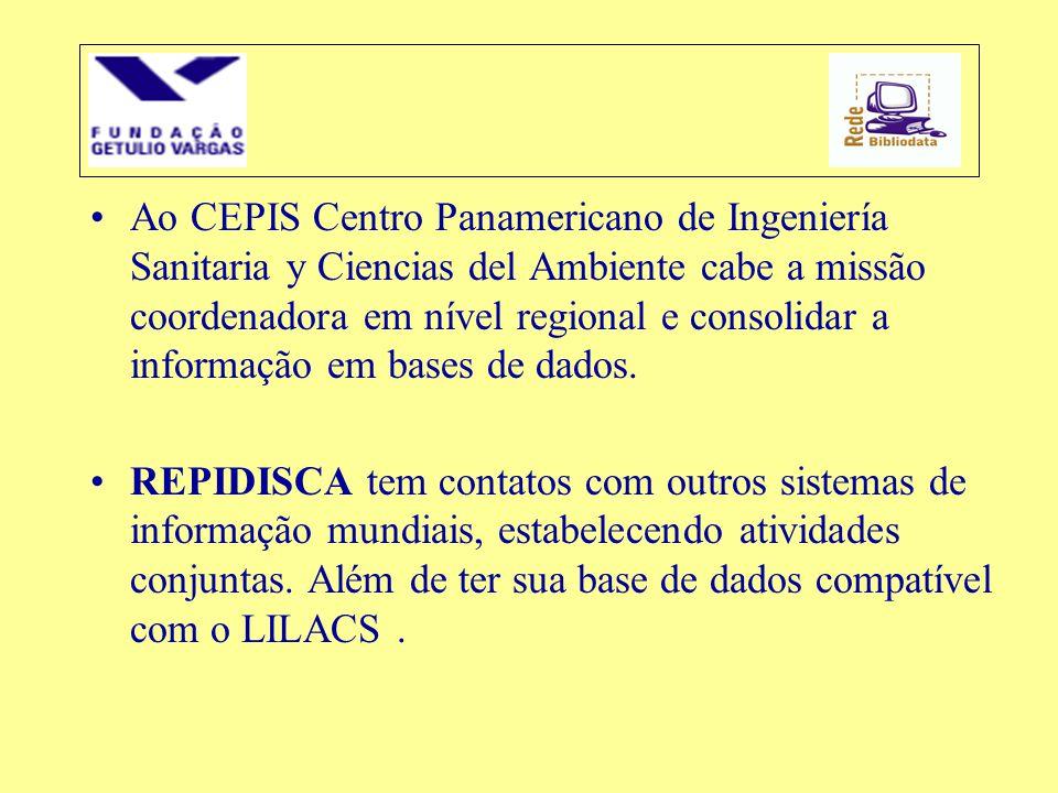 Ao CEPIS Centro Panamericano de Ingeniería Sanitaria y Ciencias del Ambiente cabe a missão coordenadora em nível regional e consolidar a informação em bases de dados.