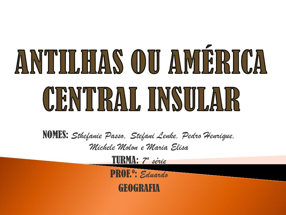 ANTILHAS OU AMÉRICA CENTRAL INSULAR