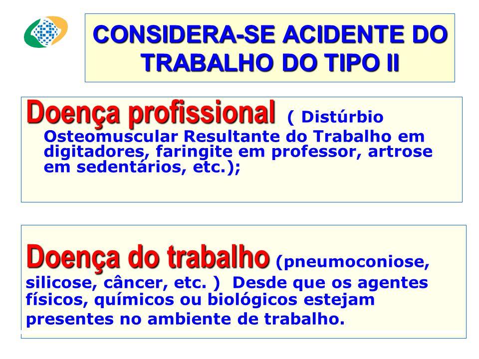 CONSIDERA-SE ACIDENTE DO TRABALHO DO TIPO II