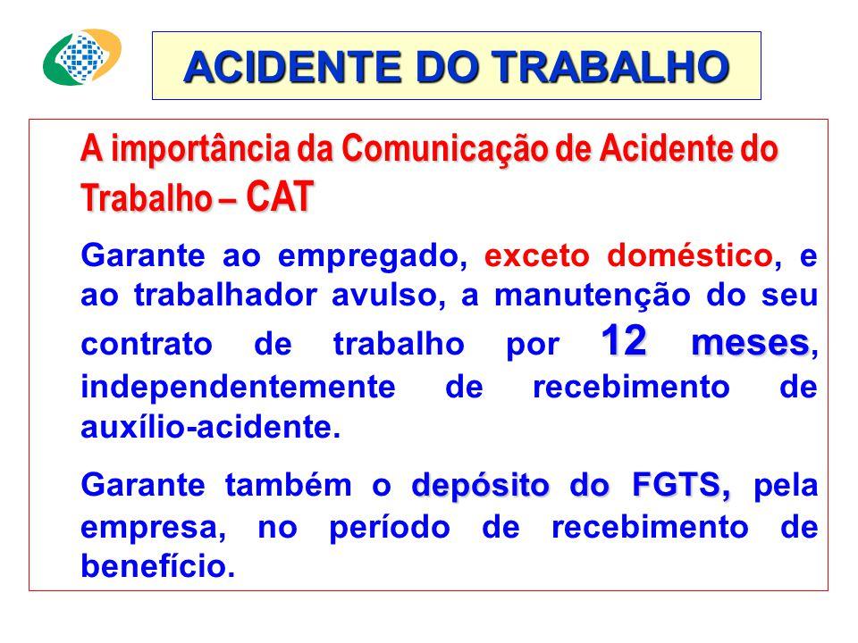 ACIDENTE DO TRABALHO A importância da Comunicação de Acidente do Trabalho – CAT.