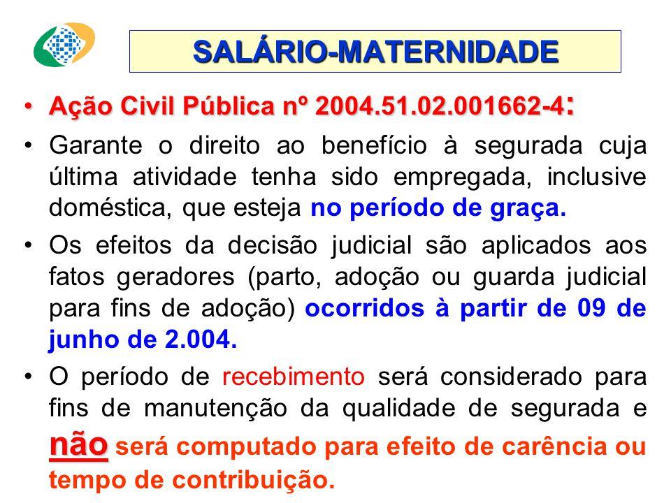 SALÁRIO-MATERNIDADE Ação Civil Pública nº 2004.51.02.001662-4: