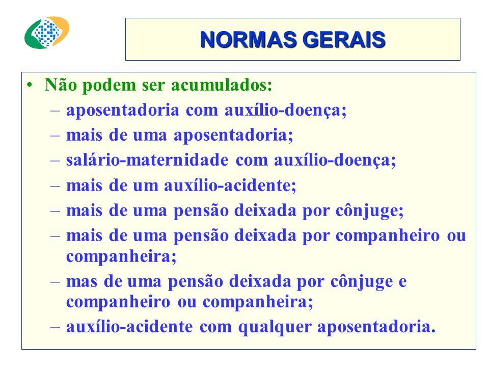 NORMAS GERAIS Não podem ser acumulados: