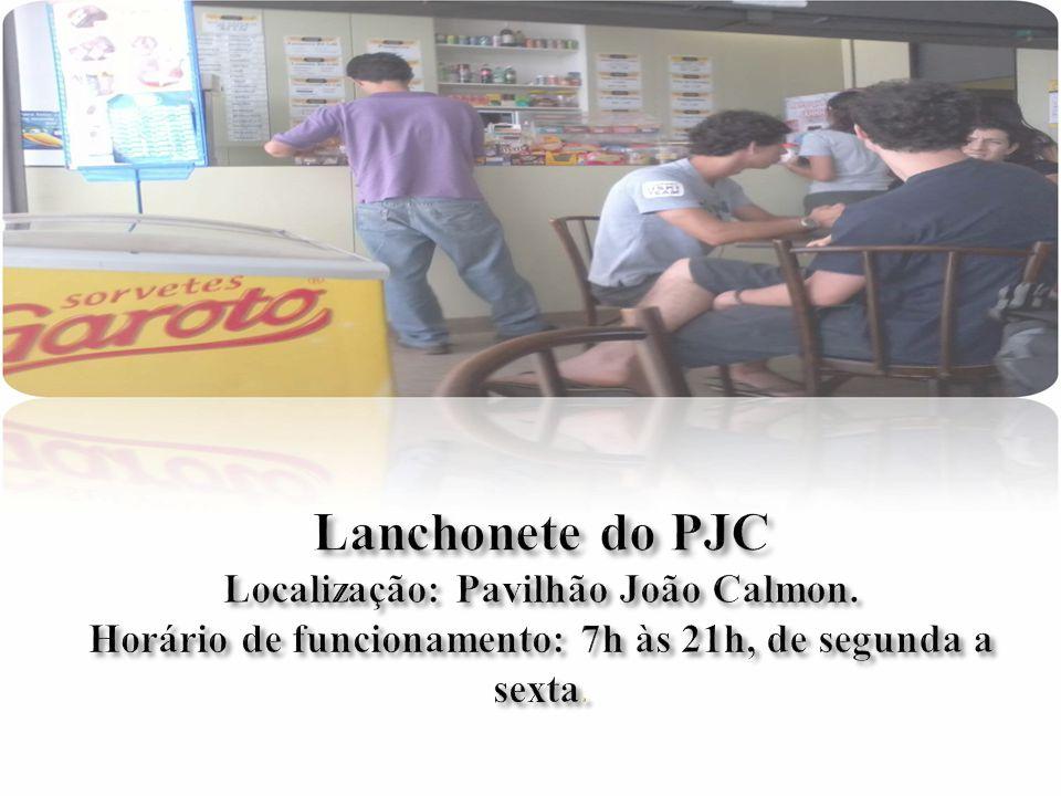 Lanchonete do PJC Localização: Pavilhão João Calmon