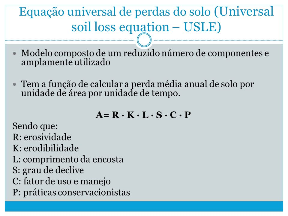 Equação universal de perdas do solo (Universal soil loss equation – USLE)