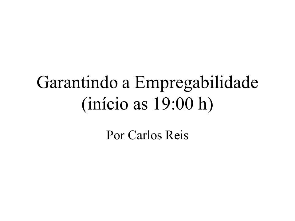 Garantindo a Empregabilidade (início as 19:00 h)