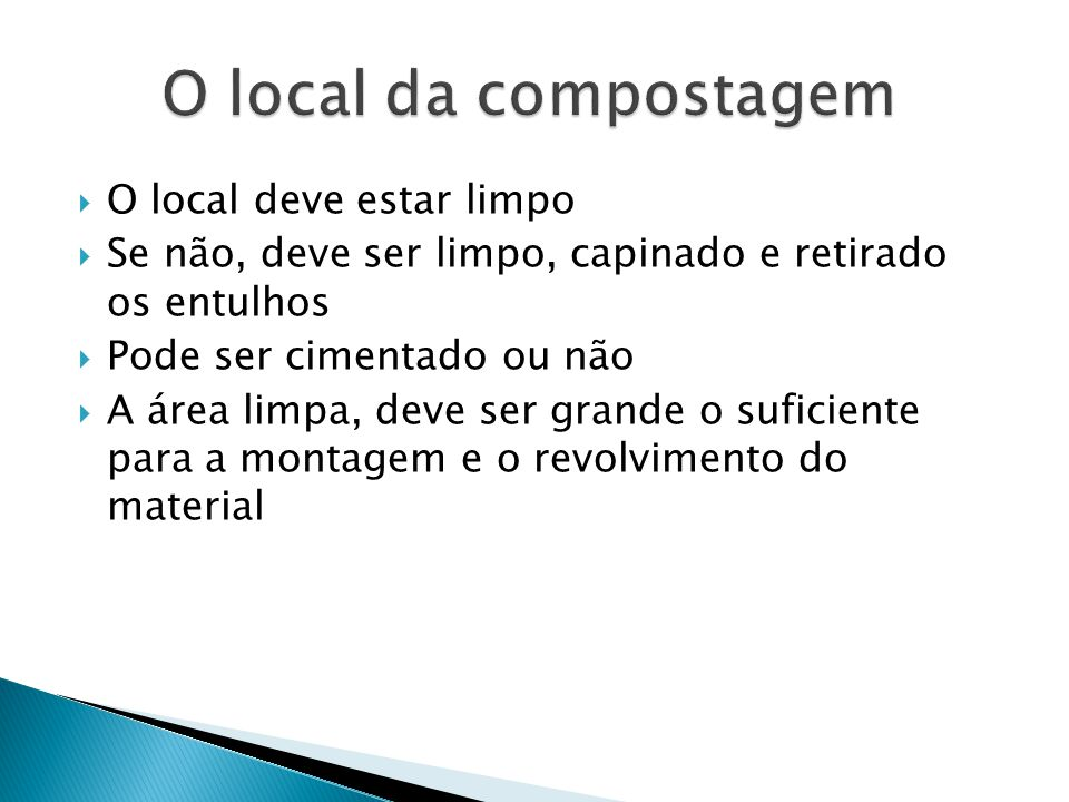 O local da compostagem O local deve estar limpo