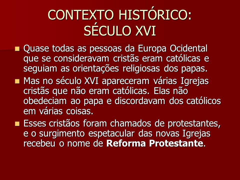 CONTEXTO HISTÓRICO: SÉCULO XVI
