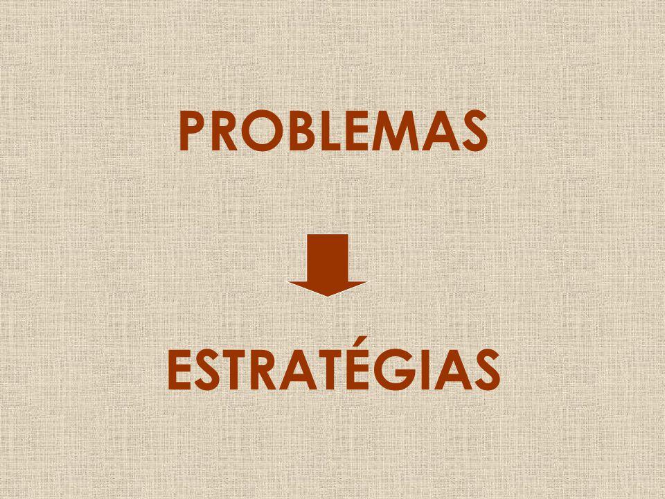PROBLEMAS ESTRATÉGIAS