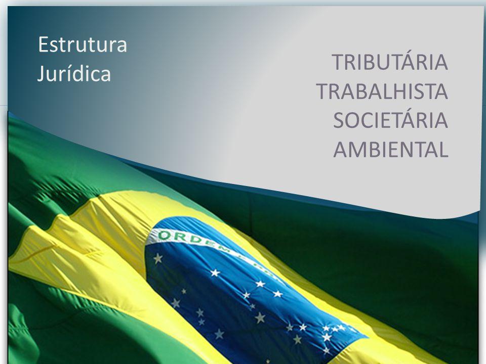 Estrutura Jurídica TRIBUTÁRIA TRABALHISTA SOCIETÁRIA AMBIENTAL