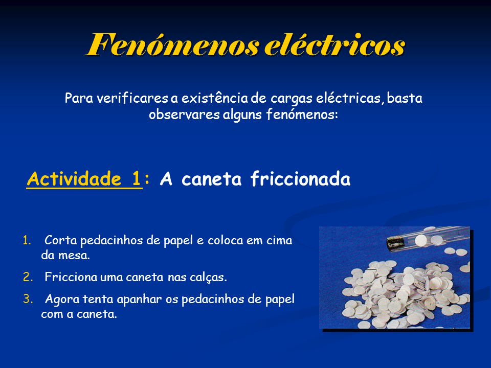 Fenómenos eléctricos Actividade 1: A caneta friccionada