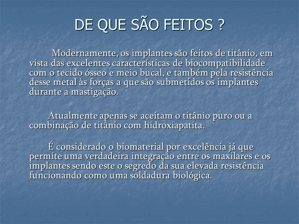 DE QUE SÃO FEITOS