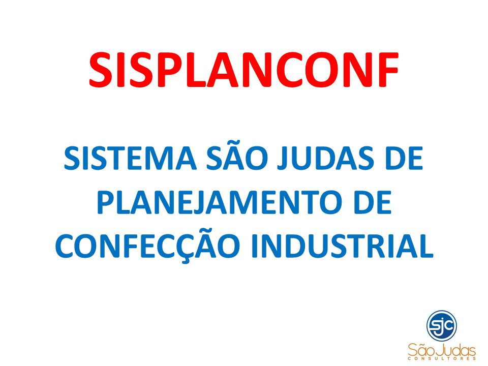 SISTEMA SÃO JUDAS DE PLANEJAMENTO DE CONFECÇÃO INDUSTRIAL