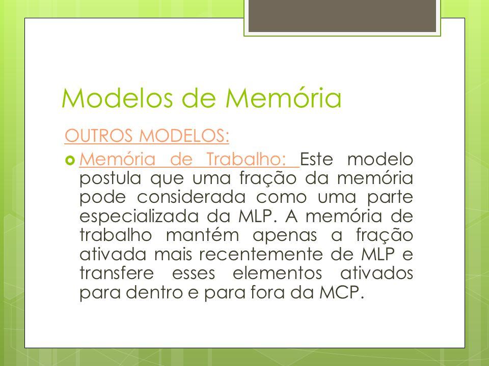 Modelos de Memória OUTROS MODELOS: