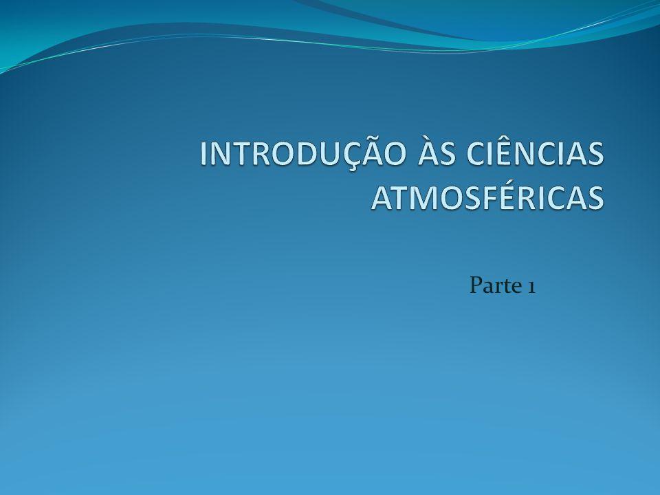 INTRODUÇÃO ÀS CIÊNCIAS ATMOSFÉRICAS