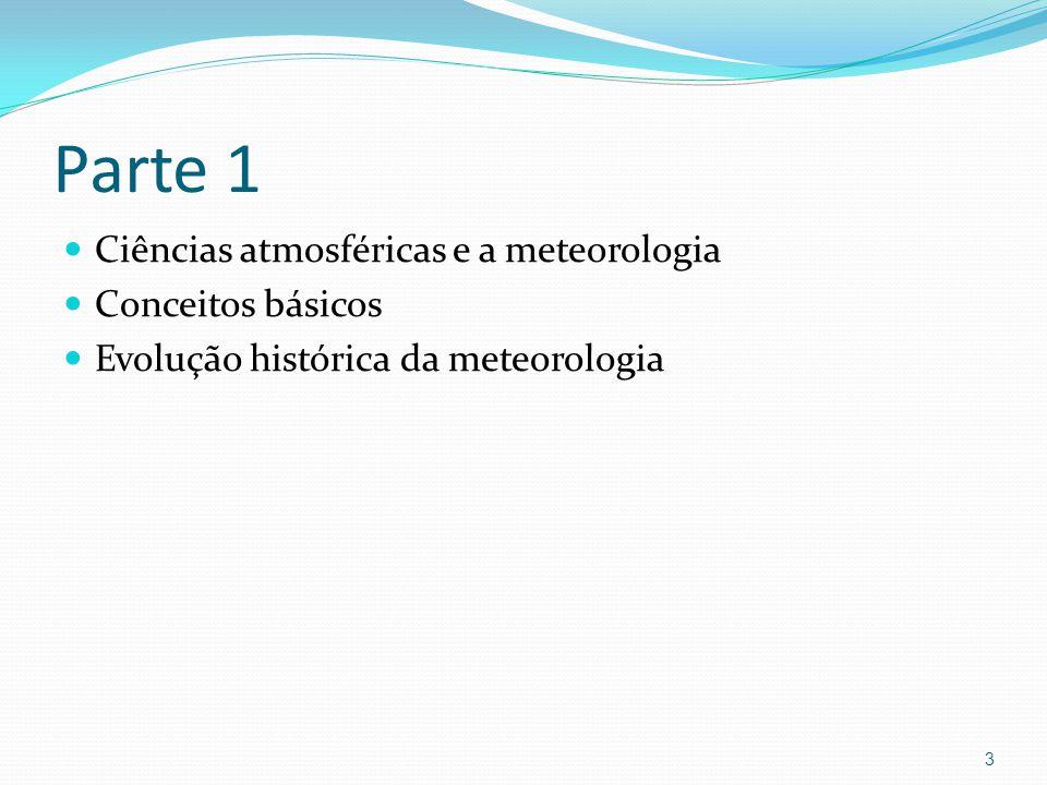 Parte 1 Ciências atmosféricas e a meteorologia Conceitos básicos