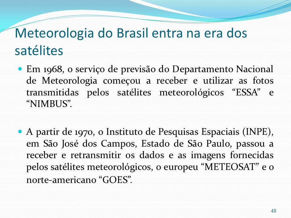 Meteorologia do Brasil entra na era dos satélites