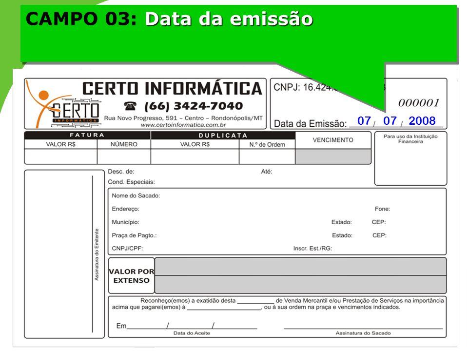 CAMPO 03: Data da emissão 07 07 2008 16