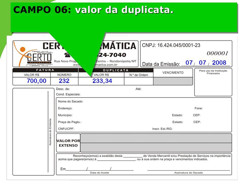 CAMPO 06: valor da duplicata.