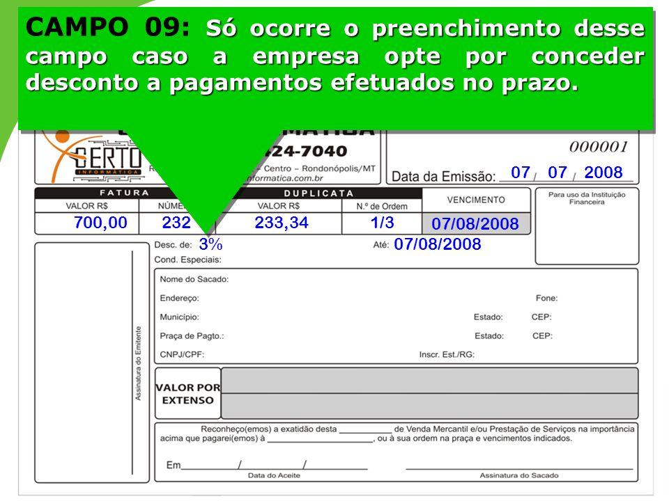CAMPO 09: Só ocorre o preenchimento desse campo caso a empresa opte por conceder desconto a pagamentos efetuados no prazo.
