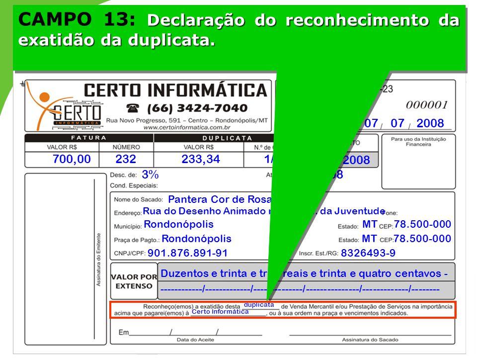CAMPO 13: Declaração do reconhecimento da exatidão da duplicata.