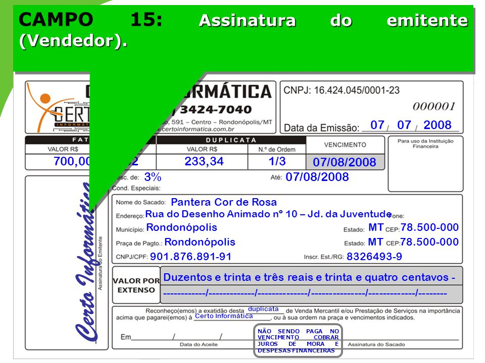 Certo Informática CAMPO 15: Assinatura do emitente (Vendedor).