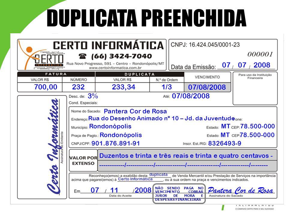 DUPLICATA PREENCHIDA Certo Informática Pantera Cor de Rosa 07 07 2008
